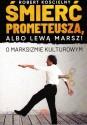 Śmierć Prometeusza, czyli lewą marsz! O marksizmie kulturowym