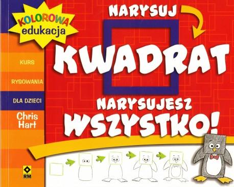 Narysuj kwadrat narysujesz wszystko! Kurs rysowania dla dzieci. Kolorowa edukacja