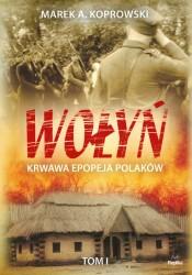 Wołyń krwawa epopeja Polaków