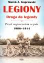 Legiony. Droga do legendy. Przed wyruszeniem w pole 1906-1914