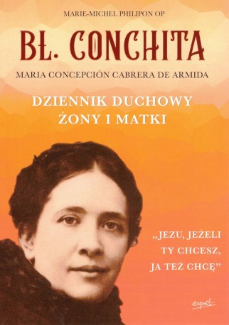 Bł. Conchita. Dziennik duchowy żony i matki