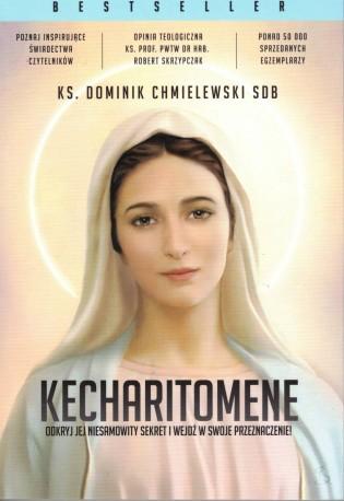 Kecharitomene. Odkryj Jej niesamowity sekret i wejdź w swoje przeznaczenie!