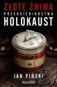 Złote żniwa Przedsiębiorstwa Holokaust