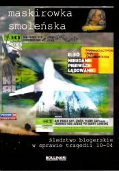 Maskirowka smoleńska. Śledztwo blogerskie w sprawie tragedii 10-04