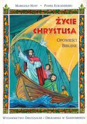Życie Chrystusa. Opowieści biblijne