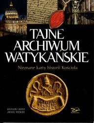 Tajne archiwum watykańskie. Nieznane karty historii Kościoła