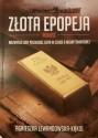 Zlota epopeja. Niezwykłe losy polskiego złota II Wojny Światowej