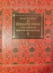 Straszny dwór czyli sarmackie korzenie Niepodległej. Książka + płyta CD Straszny dwór