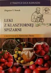 Leki z klasztornej spiżarni z recepturami o. Grzegorza Sroki