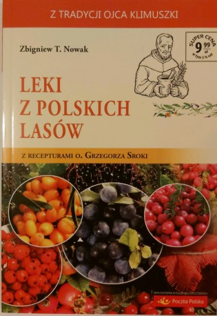 Leki z polskich lasów z recepturami o. Grzegorza Sroki
