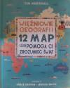 Więźniowie geografii. 12 map, które pomogą Ci zrozumieć świat