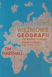 Więźniowie geografii czyli wszystko, co chciałbyś wiedzieć o globalnej polityce