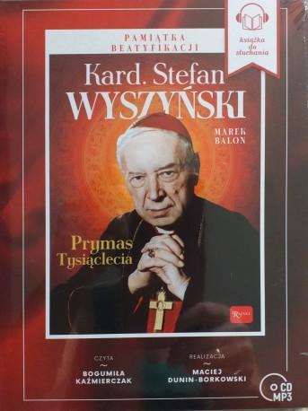 Kard. Stefan Wyszyński. Prymas Tysiąclecia (audiobook)