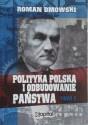 Polityka polska i odbudowanie państwa tom 1 i 2