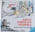 Rzeczpospolita niebieska piosenki Jacka Kowalskiego. Książka z płytą CD