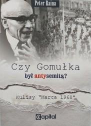 """Czy Gomułka był antysemitą? Kulisy """"Marca 1968"""""""
