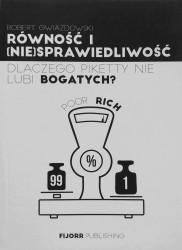 Równość i (nie)sprawiedliwość. Dlaczego Piketty nie lubi bogatych?