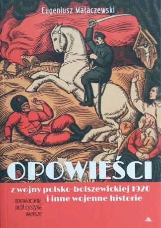Opowieści z wojny polsko-bolszewickiej 1920 i inne wojenne historie