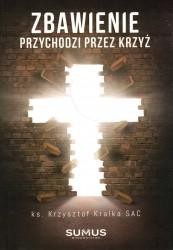 Zbawienie przychodzi przez krzyż