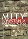 Mity powstania warszawskiego. Polityka i propaganda. Tom 1