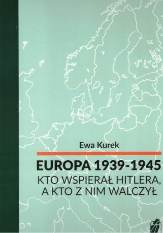 Europa 1939-1946. Kto wspierał Hitlera, a kto z nim walczył