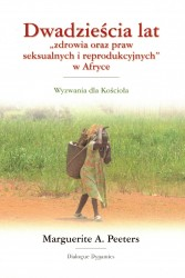 """Dwadzieścia lat """"zdrowia oraz praw seksualnych i reprodukcyjnych"""" w Afryce. Wyzwania dla Kościoła"""