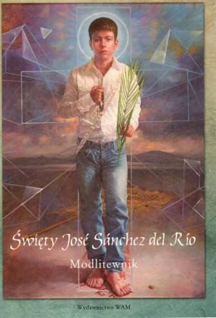 Święty José Sánchez del Río. Modlitewnik