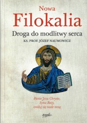 Nowa Filokalia. Droga do modlitwy serca
