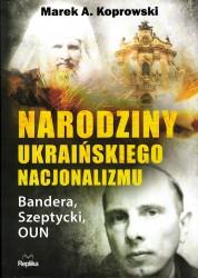 Narodziny ukraińskiego nacjonalizmu. Bandera, Szeptycki, OUP