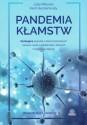 Pandemia kłamstw. Szokująca prawda o skorumpowanym świecie nauki i epidemiach