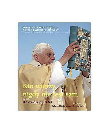 Kto wierzy, nigdy nie jest sam. Pielgrzymka Ojca Świętego do jego bawarskiej ojczyzny