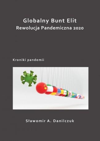Globalny bunt elit. Rewolucja pandemiczna 2020