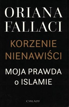 Korzenie nienawiści. Moja prawda o islamie