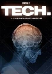 Tech. Krytyka rozwoju środowiska technologicznego