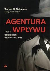 Agentura wpływu. Tajniki działalności wywrotowej KGB