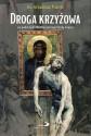 Droga Krzyżowa na podstawie obrazów Jerzego Dudy-Gracza