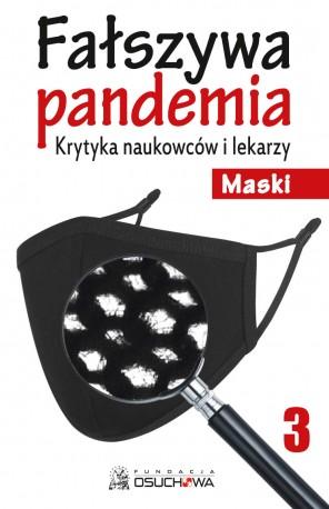 Fałszywa pandemia. Krytyka naukowców i lekarzy. Maski cz.3