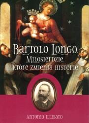 Bartolo Longo. Miłosierdzie, które zmienia historię