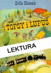 """Książka """"Topsy i Lupus"""" to nowa lektura..."""