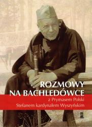 Rozmowy na Bachledówce z Prymasem Polski Stefanem kardynałem Wyszyńskim