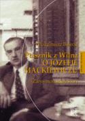 Ptasznik z Wilna. O Józefie Mackiewiczu