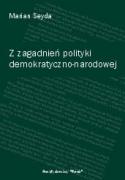 Z zagadnień polityki demokratyczno-narodowej (z dołączeniem wybranych dokumentów)