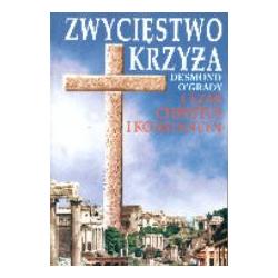 Zwycięstwo Krzyża. Cezar, Chrystus i Konstantyn