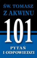 Św. Tomasz z Akwinu. 101 pytań i odpowiedzi